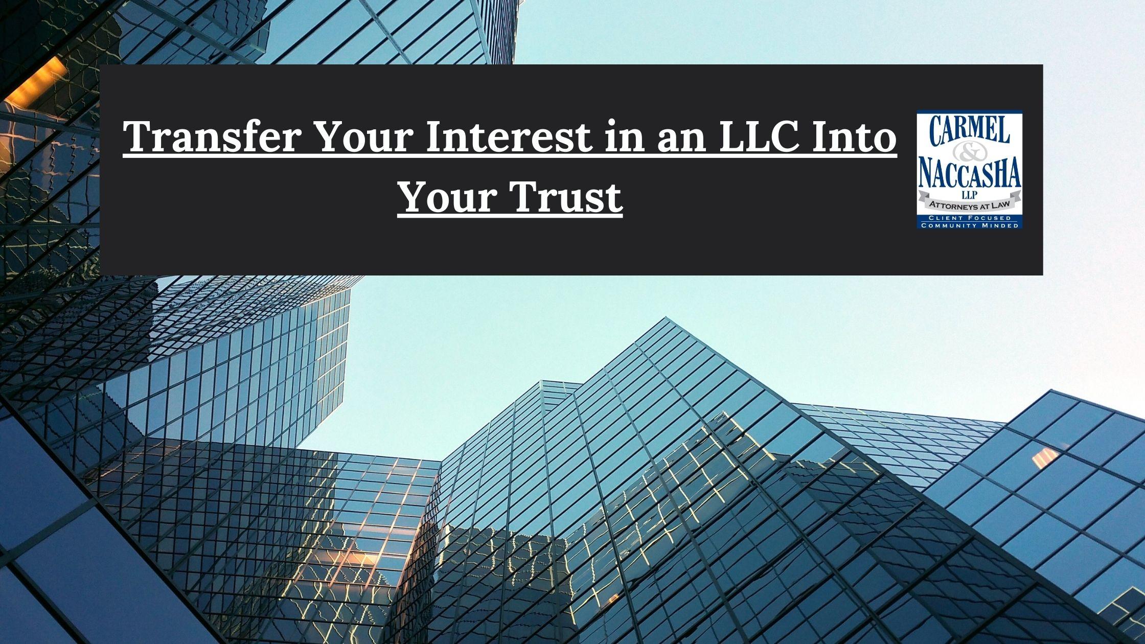 LLC into Trust